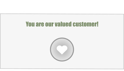 You are our valued customer!